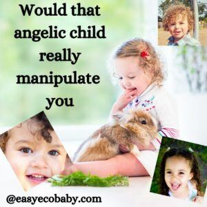 would that angelic child really manipulate you?